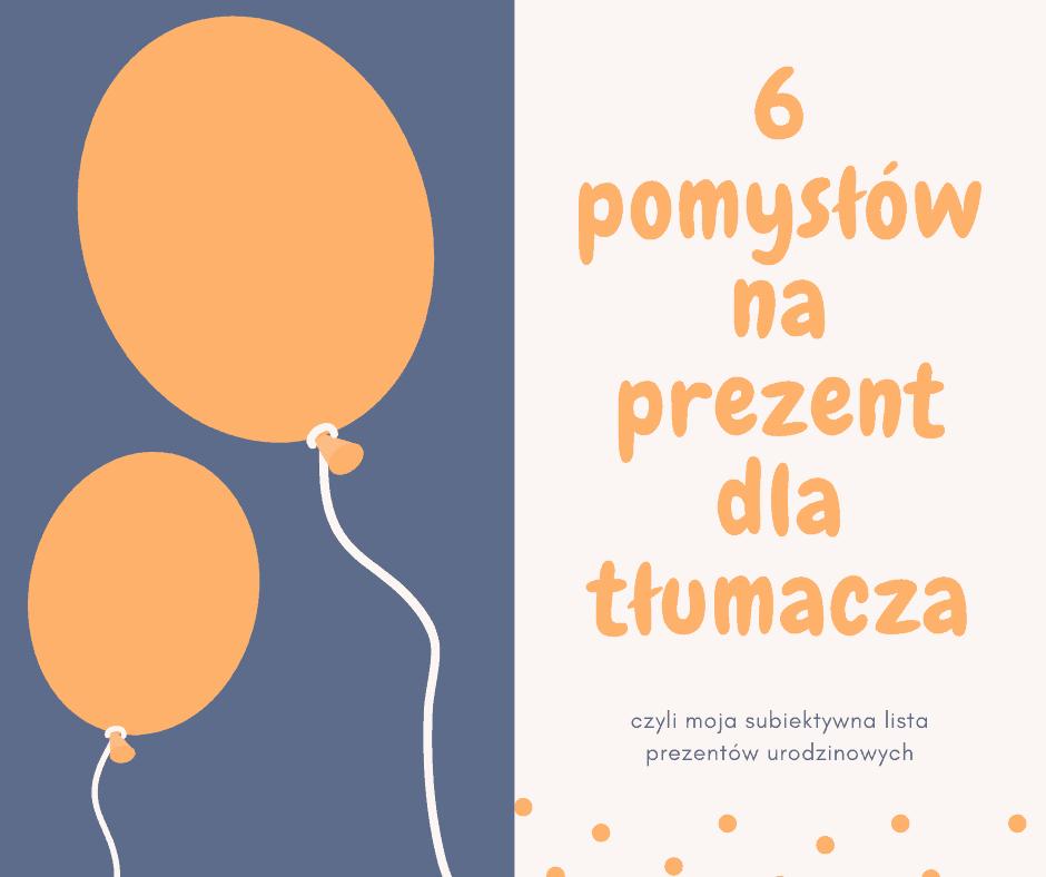 6 pomysłów na prezent dla tłumacza